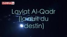 Tout savoir sur la nuit du destin (Laylat-Al-Qadr)