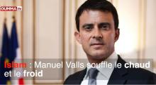 Islam: Valls souffle le chaud et le froid